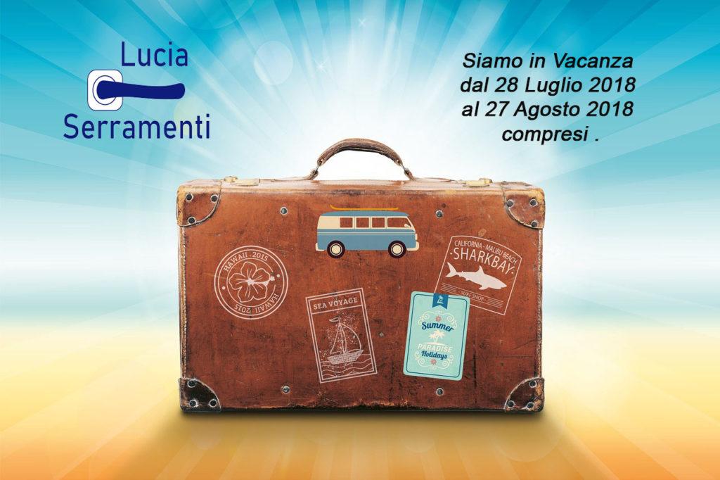 Lucia Serramenti vacanze 2018